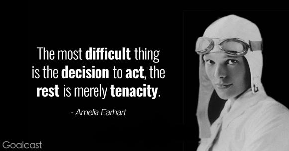 Amelia-Earhart-quotes-The-most-difficult-thing-is-the-decision-to-act-the-rest-is-merely-tenacity